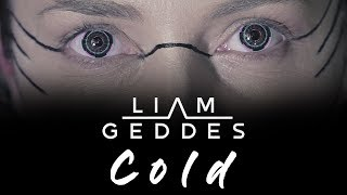 Liam Geddes - 'Cold' (OFFICIAL MUSIC VIDEO)