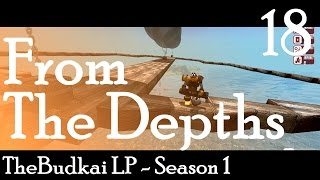 From The Depths :: Ep 18 :: Dreams of Sky Paradise