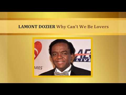 LAMONT DOZIER Why Can't We Be Lovers