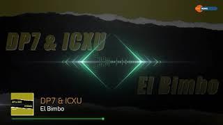 DP7 & ICXU - El Bimbo