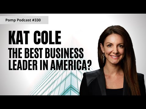 Pomp Podcast #330: Kat Cole - The Best Business Leader in America?