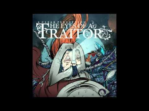 The Eyes Of A Traitor - A Clear Perception - FULL ALBUM (HQ)