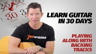 Playing Along With The Backing Tracks | Learn Guitar In 30 Days | Week 2 - Lesson 2