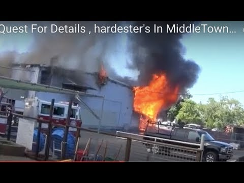 Quest For Details , hardester's In MiddleTown Ca, Burning , Burnt to The Ground, Today , Now !