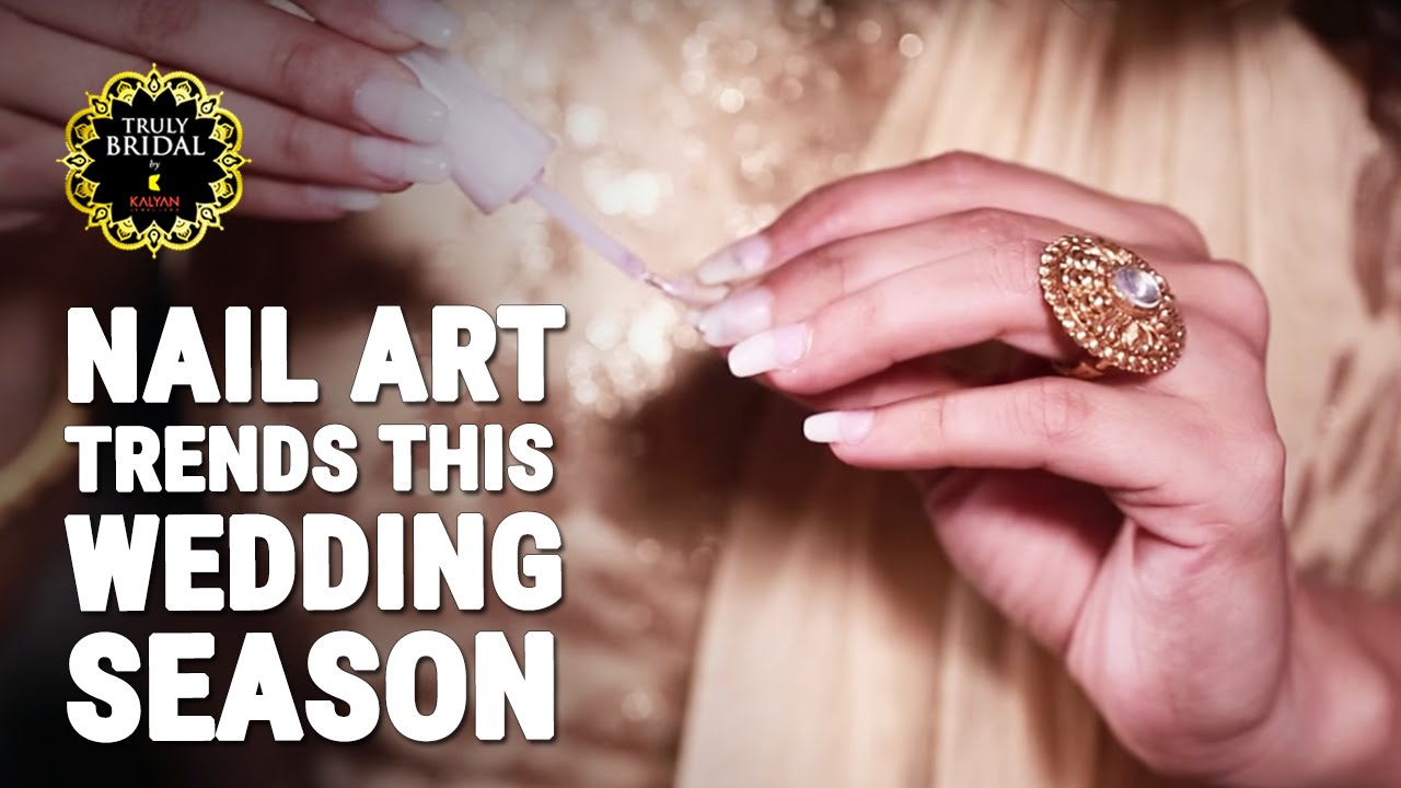 Nail Art Trends This Wedding Season for Brides-To-Be - YouTube