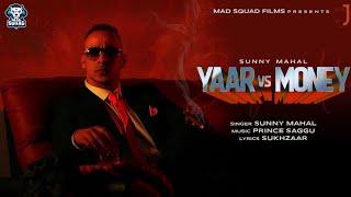 Yaar Vs Money Sunny Mahal Free MP3 Song Download 320 Kbps