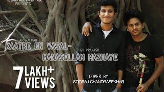 Manasellam Mazhaiye | Kaatre En Vaasal Cover by Sooraj Chandrasekhar | AR RAHMAN | GV PRAKASH
