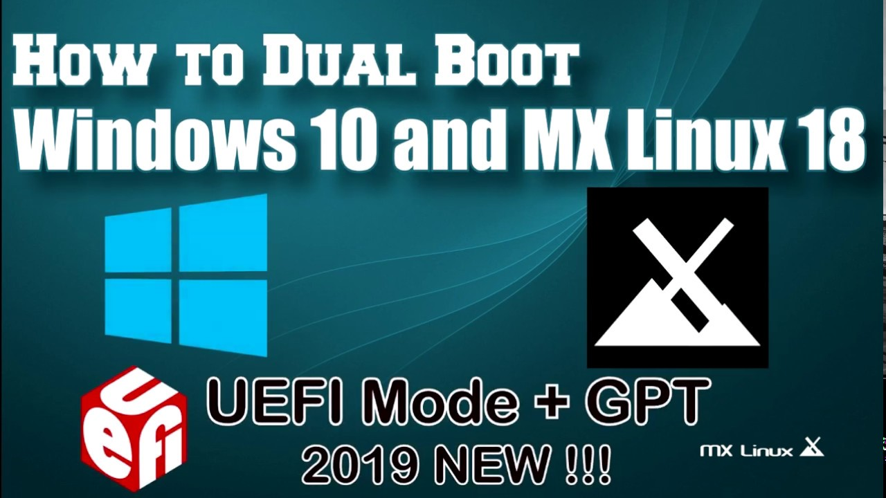 How to Dual Boot MX Linux 18 and Windows 10 UEFI Mode (2019)