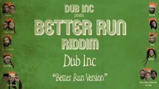 "Dub inc - Better Run Version (Album ""Better Run Riddim"" Produced by DUB INC)"