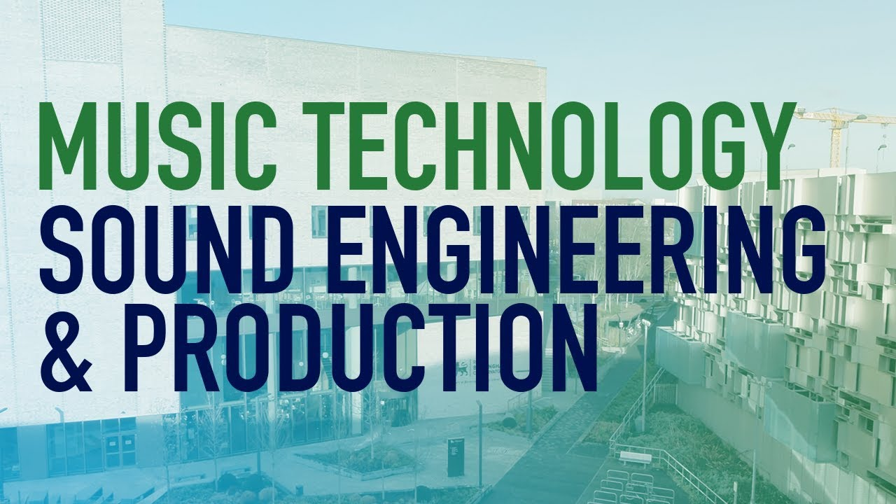 Sound Engineering and Production - BSc (Hons) - 2020/21
