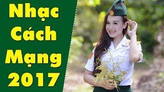 Nhạc Cách Mạng Việt Nam 2017 | Những Ca Khúc Nhạc Đỏ Bất Hủ Hay Nhất 2017