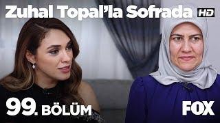 Zuhal Topal'la Sofrada 99. Bölüm İzle