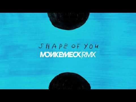 Ed Sheeran - Shape Of You (Monkeyneck Remix)