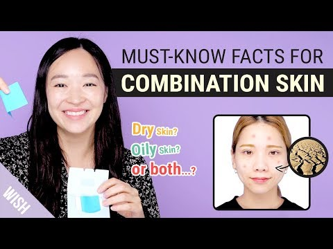 5 Signs You Have Combination Skin & How To Deal With Combination Skin For Beginners   Wishtrend TV
