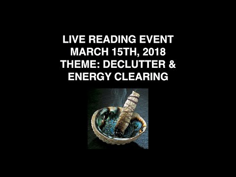 LIVE READING EVENT! ~ THEME: DECLUTTER & CLEAR YOUR ENERGY! (Twin Flames)