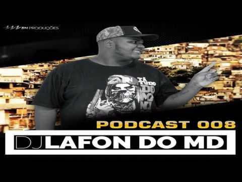 PODCAST 008 DJ LAFON DO MD ( SÓ HU HU HU HU ) 2017