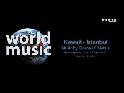 Kuwait - Istanbul |World Music Vol.One by Giorgos Gialetzis