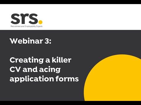 Webinar 3: Creating a Killer CV and Acing Application Forms