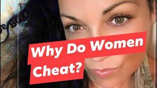 Why Do Women Cheat? - Dating Advice