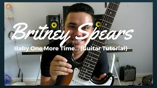 "Britney Spears - ""Baby One More Time"" HOW TO PLAY THE GUITAR (EASY TUTORIAL)"