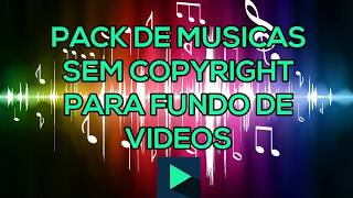 PACK DE MUSICAS SEM COPYRIGHT PARA FUNDO DE VIDEOS #1 JONATHAN