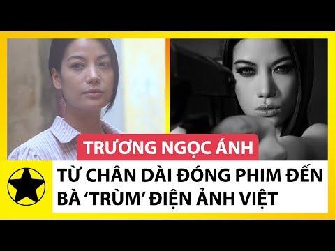 """Trương Ngọc Ánh: Từ Chân Dài Đóng Phim Đến """"Bà Trùm"""" Điện Ảnh Việt"""