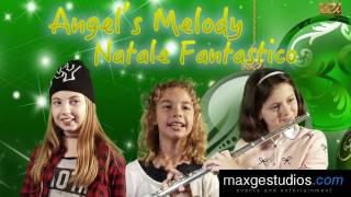 """""""Natale Fantastico""""  - Angel's Melody - Official Video"""