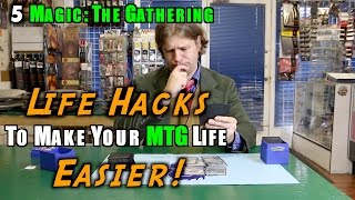5 Magic: The Gathering Life Hacks To Make Your MTG Life Easier!