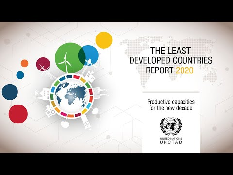 Least Developed Countries Report 2020: Productive Capacities for the New Decade