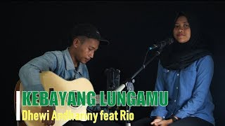 KEBAYANG LUNGAMU Tekomlaku - Live Cover Akustik Oleh Dhewi Andhariny ft Rio
