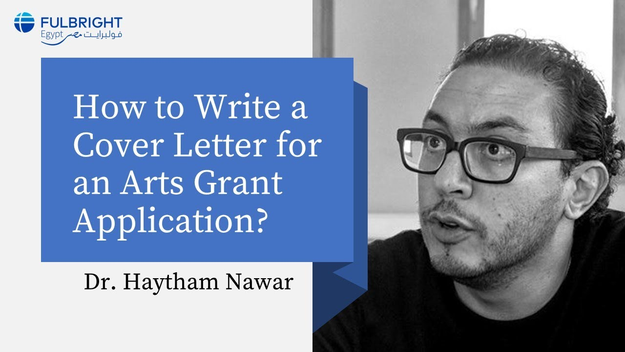 How To Write A Cover Letter For An Arts Grant Application Dr Haytham Nawar Youtube
