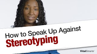 How to Speak Up Against Stereotyping