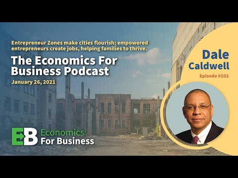 Dale Caldwell: Entrepreneur Zones Will Drive Accelerated Growth For Cities