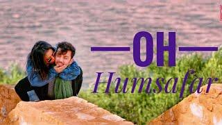 Oh Humsafar Song | Neha Kakkar Himans Kohli | Tony Kakkar | Bhushan