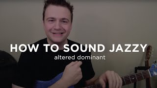 Jazz Guitar Lesson: How to Sound Jazzy with Altered Dominants