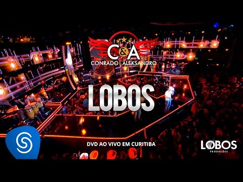 Conrado E Aleksandro - Lobos (DVD AO VIVO EM CURITIBA)