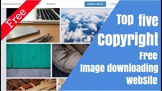 Top 5 Copyright Free HD image downloading site