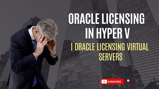 Oracle Licensing in Hyper V
