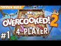 Overcooked 2 - #1 - THROW YOUR FOOD! (Preview Build Gameplay)