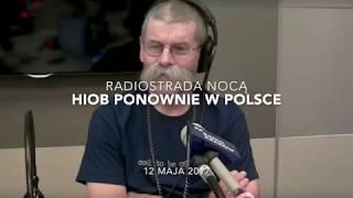 Radiostrada Nocą: Hiob Ponownie W Polsce [12.05.2017]