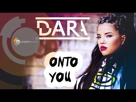 DARA - Onto You (Official HD)