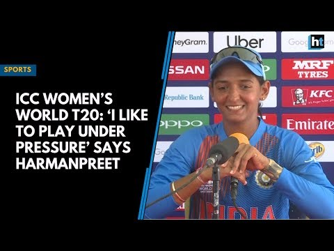 ICC Women's World T20: 'I like to play under pressure' says Harmanpreet