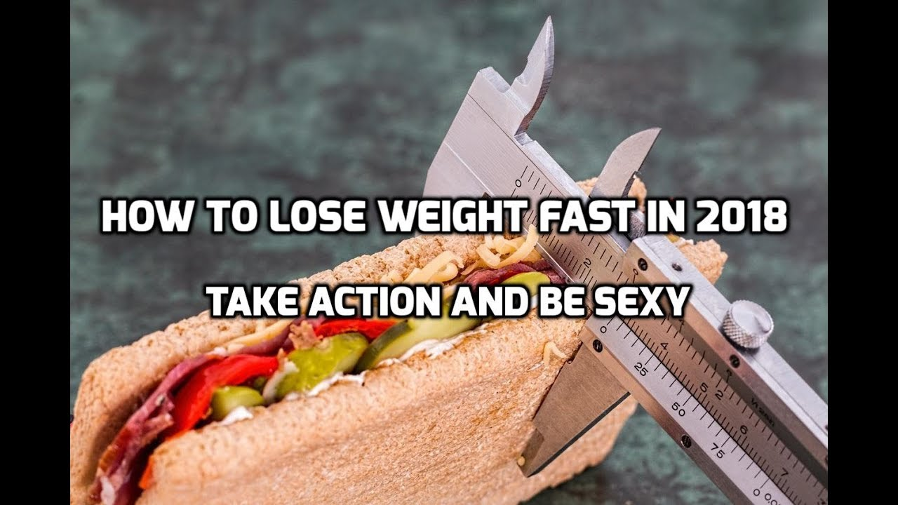 How to lose weight fast in 2018 take action right now youtube how to lose weight fast in 2018 take action right now ccuart Image collections