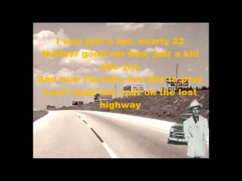 Lost Highway Hank Williams with Lyrics.
