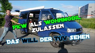Vom PKW zum Wohnmobil | Das will der TüV sehen | VW T4 Camper