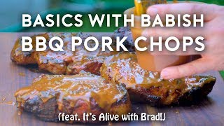Barbecue Pork Chops | Basics with Babish (feat. It\'s Alive with Brad)