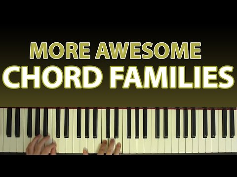More Awesome Chord Families - Extending your harmonic vocabulary
