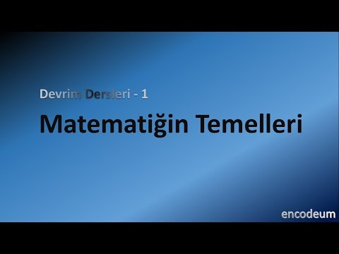Devrim Dersleri - 1: Matematiğin Temelleri