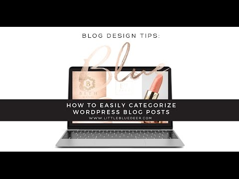 How to Categorize Wordpress Blog Posts | Wordpress | Wordpress Tutorials | Blog Design