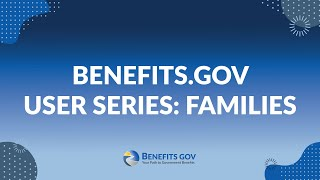 Benefits.gov User Series: Families